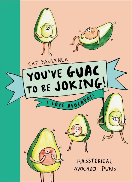 You've Guac to be Joking Book
