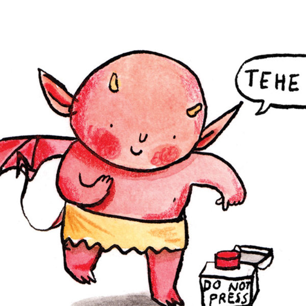 A little red imp with orange horns and rosy cheeks about to press a big red button that says 'do not press' while giggling