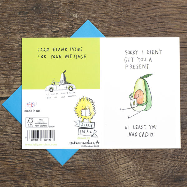 'Sorry I didn't get you a present' below is an avocado with a little smile, below: 'at least you avocado'. On the back of the card is an avocado driving a car.
