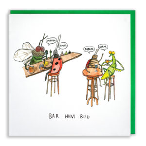 A bar with a fly serving drinks, a ladybird having a pint and a beetle and mantis having cocktails. They are all going 'hmm' and 'mmm'. Text: 'bar hum bug'.