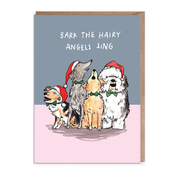 Top half of card is grey, bottom half is lilac. Four dogs are all wearing Santa hats and green bow ties. They are all howling. Text reads 'Bark the hairy angels sing'.