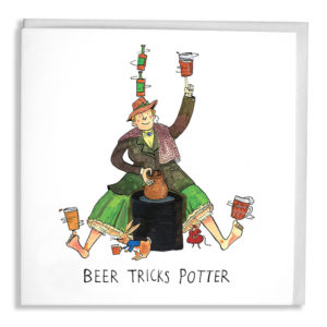 Beartrix Potter is sat at a potters wheel making a brown pot, she is also spinning pints of ale on her toes and hand! A rabbit and mouse are at her feet. Text: 'Beer Tricks Potter'.