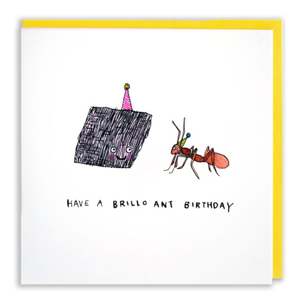 A square card with a yellow envelope. A brillo pad with a purple party hat is smiling at an ant wearing a yellow hat. Below reads 'Have a brillo ant birthday'.