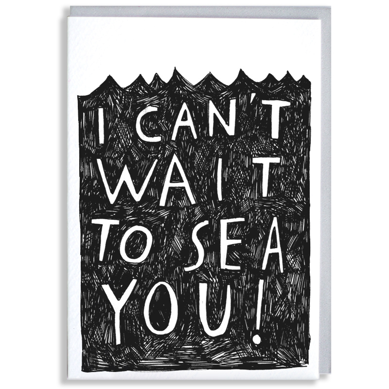 Cant-Wait-To-Sea-You_-Ocean-and-sea-pun-greetings-card-for-long-distance-friends-and-family_BW23_WB