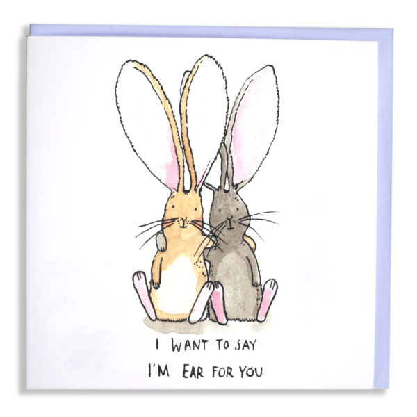A card with a pale blue envelope. Two rabbit, one gold and one grey are sat with arms round each other. Text: 'I want to say i'm ear for you'.