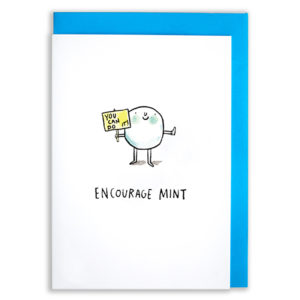 A card with a blue envelope tucked inside. A mint with arms and legs holds a yellow sign that reads 'You Can Do It' whilst giving a thumbs up. Text reads 'Encourage Mint'
