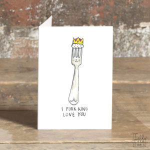 A silver fork wearing a golden crown, the fork is smiling. Text: 'I fork king love you'.