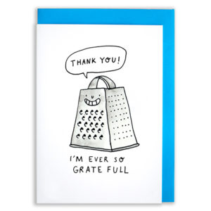 A card with a blue envelope tucked inside. A grater is smiling a toothing grin and a speech bubble above it reads 'Thank You'. Below the text reads, 'I'm Ever So Grate Full'