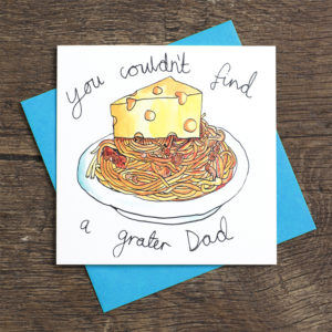 Text above reads 'You couldn't find' then a picture of spaghetti Bolognese with a huge slice of cheese on top. Then below it reads 'a grater Dad'.
