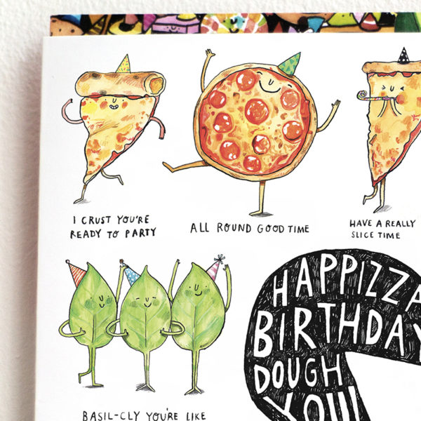 A black scribbled pizza, inside is written 'hapizza birthday to you!', this is surrounded by pizza puns.
