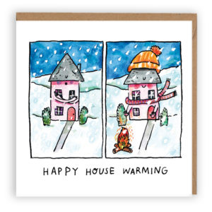 Two panels, one shows a house in the show feeling chilly. The other shows a house wrapped in a hat and scarf by a cosy fire. Text reads 'Happy house warming'.