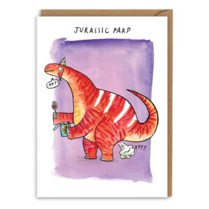 Card with brown envelope. A purple watercolour background. A red dinosaur with white stripes, eating baked beans and farting. The dino has a part hat on and is saying 'oops'. Text above reads 'Jurassic parp'.