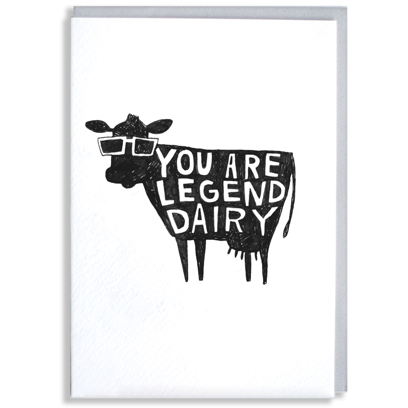 Legend-Dairy_-Cow-pun-greetings-card-for-letter-sending-and-motivational-messages-ideal-for-farmers_BW10_WB