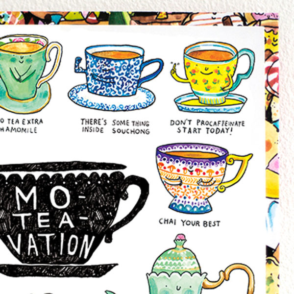 A black teacup, inside is written 'mo-tea-vation'. This is surrounded by colourful tea puns.