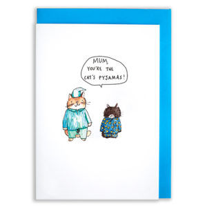A card with a blue envelope tucked inside. A cat and a kitten both wearing pyjamas. Above the kitten a speech bubble reads, 'Mum, you're the cat's pyjamas'