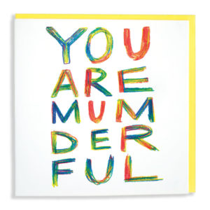 In multicoloured scribbled writing are the words 'You are mum-der-ful'.