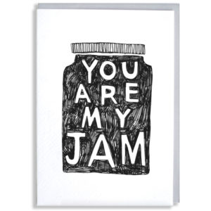 A black silhouette of a jam jar, inside in white writing it says 'You are my jam'.