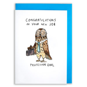 A card with a blue envelope tucked inside. A brown owl is wearing a tie, glasses and holding a briefcase. The text reads, 'Congratulations on your new job Profession Owl'
