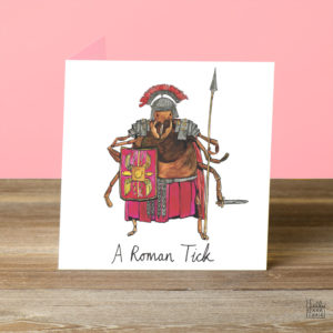 A giant tick is wearing a Roman centurions uniform and holding a shield and spear. Text reads 'A Roman Tick'.