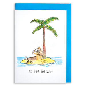 A card with a blue envelope tucked inside. Sherlock Holmes is sat on a beach under a palm tree. He is wearing a deerstalker, tweed and with a pipe in his mouth. He is holding a fish and examining it with a microscope. S.O.S is written in the sand and a friendly crab is peeking over the shore. Text below reads 'No Ship Sherlock'.