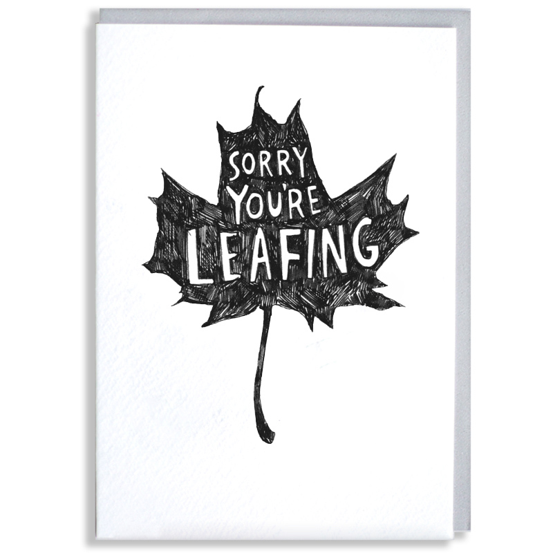Sorry-Youre-Leafing_-New-job-or-sorry-you-are-leaving-greetings-card-for-good-luck-wishes_BW26_WB