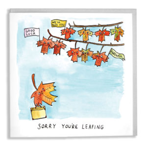 A card with a grey envelope tucked inside. Lots of red autumn leaves on branches are all holding 'good luck' signs up for a larger leaf who is floating away and holding a briefcase. Text below reads 'Sorry you're leafing'.