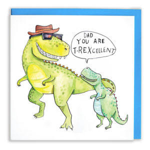A green t-rex and is wearing sunglasses and a hat. A baby t-rex is saying 'Dad you are T-Rexcellent'.