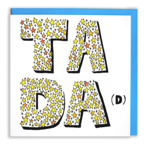 The letters 'Ta Da' are written in large letters filed with yellow and orange stars a tiny black 'D' is in brackets by the large starry 'A'.