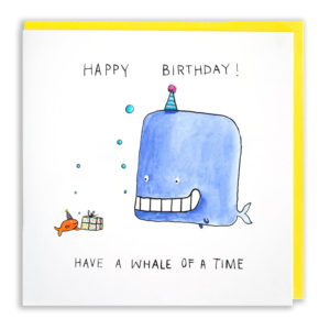 Card with yellow envelope. Text at the top says 'Happy birthday!' Below this is a whale with a big grin and a little orange fish with a present. Below this it says 'Have a whale of a time'.