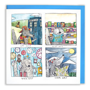Four panels, a doctor who wolf 'Who Wolf', a confused wolf buying lightbulbs, 'What Wolf', a wolf surrounded by lots of clocks, 'When Wolf', and a wolf with a map howling at the moon, 'Where wolf'.