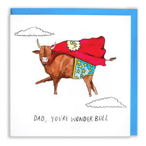 A brown bull with horns is flying past some clouds. It is wearing a red cape with 'WB' on it and some blue starry shorts. Text below reads 'Dad, you're wonder bull'.