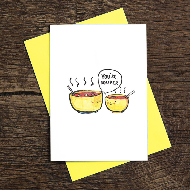 Youre-Souper_Soup-pun-greetings-card-for-comforting-messages-to-love-ones_IT09_FLC