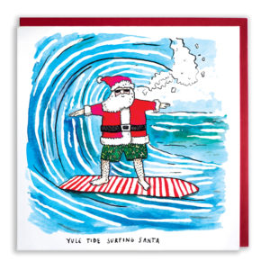 Santa clause in his full outfit but instead of red trousers he is wearing green swimming shorts. he is on a surfboard riding a huge wave. Text reads 'Yule Tide Surfing Santa'