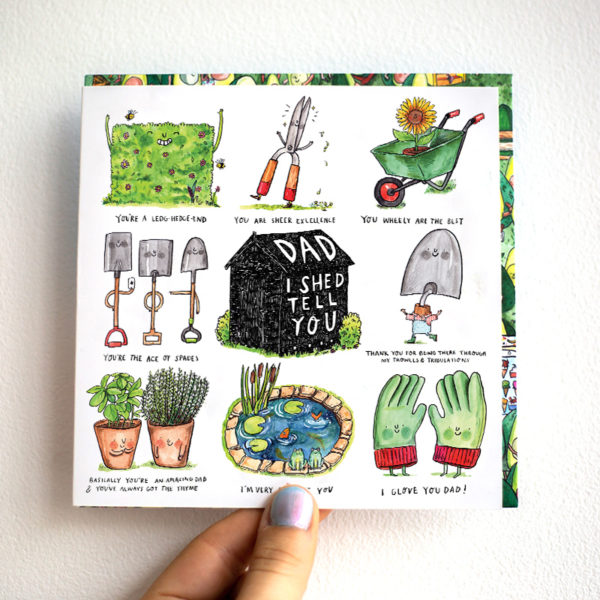 A black shed in the centre of the card. In white on the shed is written 'Dad I Shed Tell You'. Surrounding this are eight illustrated gardening puns.