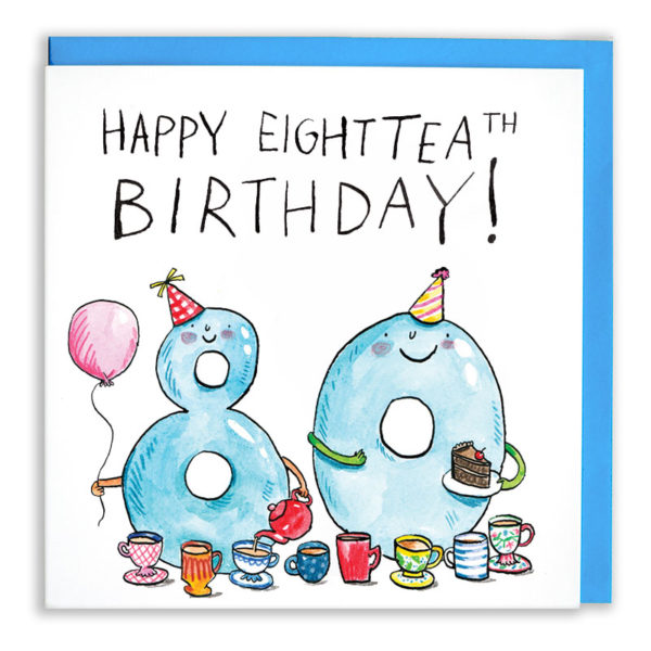Text at the top reads 'Happy Eighttea-th birthday!'. A blue * an d) are smiling and having a tea party with balloons and birthday cae.