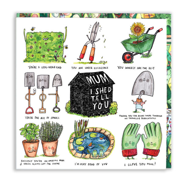 A black shed in the centre of the card. In white on the shed is written 'Mum I Shed Tell You'. Surrounding this are eight illustrated gardening puns.