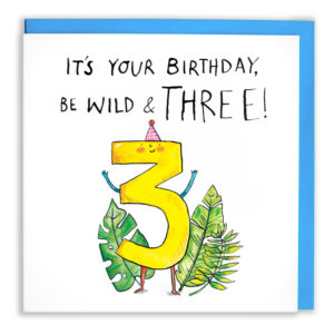 Text above: 'It's your birthday, be wild & three!'. A yellow 3 stood between some green jungle leaves and wearing a red gingham party hat.