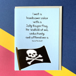 Text reads ' I meat a handsome sailor with a Jolly Roger flag. He winked at me seductively and offered me a tour of his boat!'