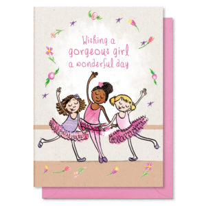 Three girls all in tutus performing ballet. Text reads 'Wishing a gorgeous girl a wonderful day'