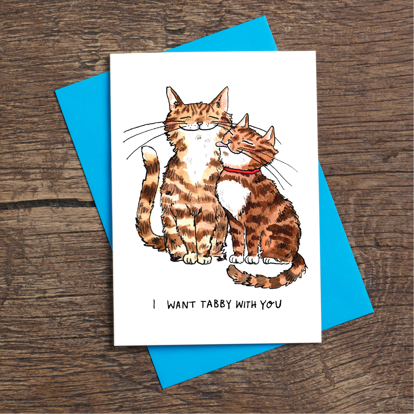 Want-Tabby-With-You_-Cat-pun-romantic-greetings-card_SM70_OT-1